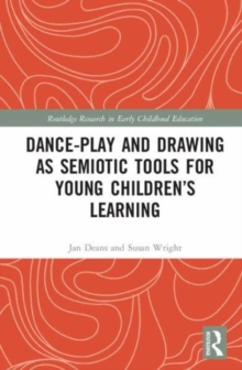 Dance-Play and Drawing-Telling as Semiotic Tools for Young Children's Learning, Hardback Book
