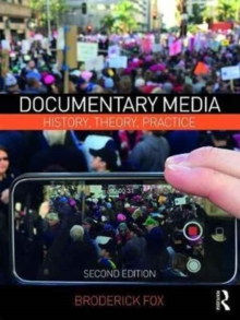 Documentary Media : History, Theory, Practice, Paperback Book