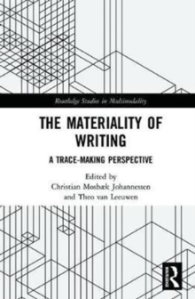 The Materiality of Writing : A Trace Making Perspective, Hardback Book