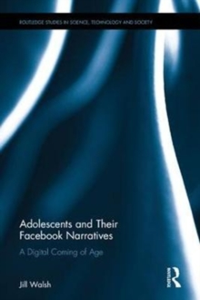Adolescents and Their Social Media Narratives : A Digital Coming of Age, Hardback Book