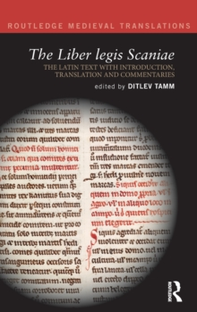 The Liber legis Scaniae : The Latin Text with Introduction, Translation and Commentaries, Hardback Book