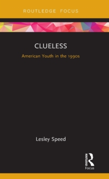 Clueless : American Youth in the 1990s, Hardback Book