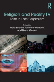 Religion and Reality TV : Faith in Late Capitalism, Paperback Book