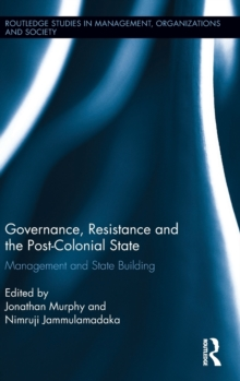 Governance, Resistance and the Post-Colonial State : Management and State Building, Hardback Book