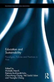 Education and Sustainability : Paradigms, Policies and Practices in Asia, Hardback Book