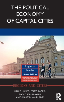 The Political Economy of Capital Cities, Hardback Book