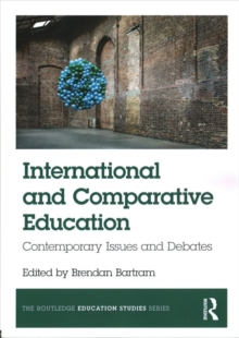 International and Comparative Education : Contemporary Issues and Debates, Paperback Book