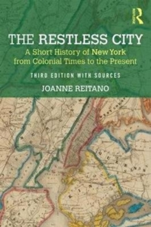 The Restless City : A Short History of New York from Colonial Times to the Present, Paperback Book