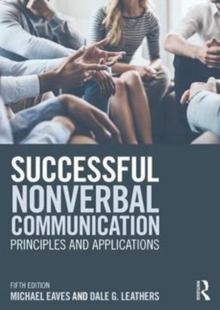 Successful Nonverbal Communication : Principles and Applications, Paperback Book