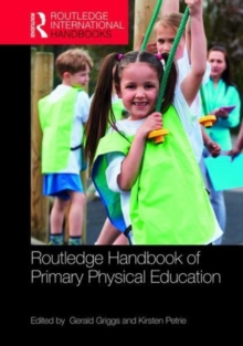 Routledge Handbook of Primary Physical Education, Hardback Book