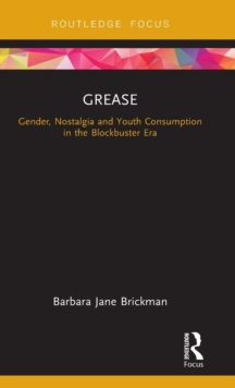 Grease : Gender, Nostalgia and Youth Consumption in the Blockbuster Era, Hardback Book