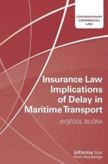Insurance Law Implications of Delay in Maritime Transport, Hardback Book