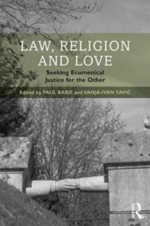 Law, Religion and Love : Seeking Ecumenical Justice for the Other, Hardback Book