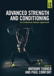 Advanced Strength and Conditioning : An Evidence-based Approach, Paperback / softback Book