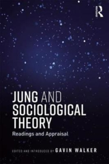 Jung and Sociological Theory : Readings and Appraisal, Paperback Book