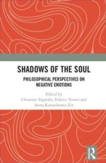 Shadows of the Soul : Philosophical Perspectives on Negative Emotions, Hardback Book