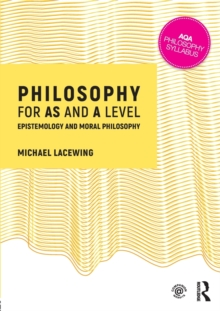 Philosophy for AS and A Level : Epistemology and Moral Philosophy, Paperback Book