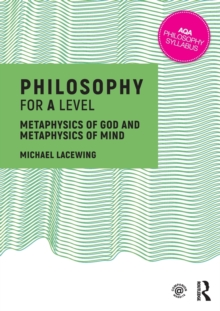 Philosophy for A Level : Metaphysics of God and Metaphysics of Mind, Paperback Book