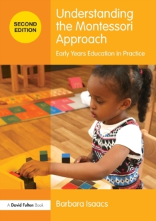 Understanding the Montessori Approach : Early Years Education in Practice, Paperback Book