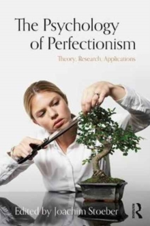The Psychology of Perfectionism : Theory, Research, Applications, Paperback Book