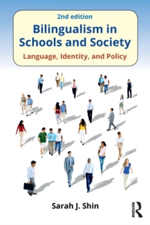 Bilingualism in Schools and Society : Language, Identity, and Policy, Second Edition, Paperback Book