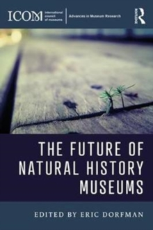 The Future of Natural History Museums, Paperback Book