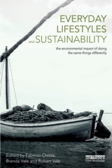 Everyday Lifestyles and Sustainability : The Environmental Impact Of Doing The Same Things Differently, Paperback Book
