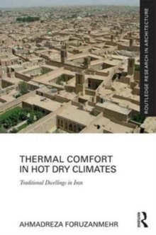 Thermal Comfort in Hot Dry Climates : Traditional Dwellings in Iran, Hardback Book