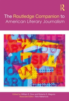 The Routledge Companion to American Literary Journalism, Hardback Book