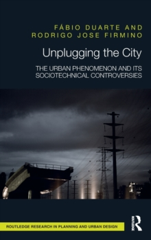 Unplugging the City : The Urban Phenomenon and its Sociotechnical Controversies, Hardback Book