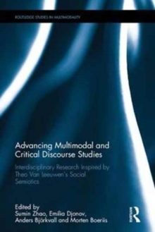 Advancing Multimodal and Critical Discourse Studies : Interdisciplinary Research Inspired by Theo Van Leeuwen's Social Semiotics, Hardback Book