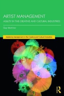 Artist Management : Agility in the Creative and Cultural Industries, Paperback Book