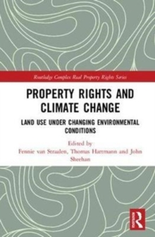 Property Rights and Climate Change : Land use under changing environmental conditions, Hardback Book