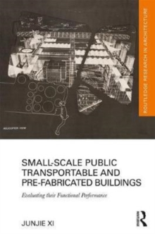 Small-Scale Public Transportable and Pre-Fabricated Buildings : Evaluating their Functional Performance, Hardback Book