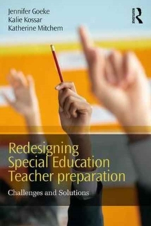Redesigning Special Education Teacher Preparation : Challenges and Solutions, Paperback Book