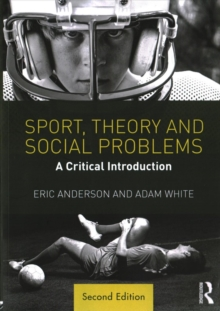 Sport, Theory and Social Problems : A Critical Introduction, Paperback Book