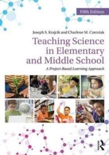 Teaching Science in Elementary and Middle School : A Project-Based Learning Approach, Paperback Book