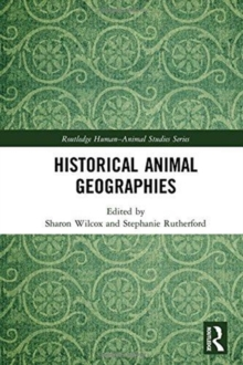 Historical Animal Geographies, Hardback Book