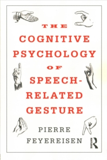 The Cognitive Psychology of Speech-Related Gesture, Paperback Book