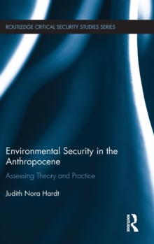 Environmental Security in the Anthropocene : Assessing Theory and Practice, Hardback Book