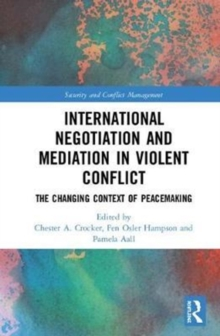 International Negotiation and Mediation in Violent Conflict : The Changing Context of Peacemaking, Hardback Book