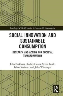 Social Innovation and Sustainable Consumption : Research and Action for Societal Transformation, Hardback Book