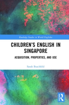 Children's English in Singapore : Acquisition, Properties, and Use, Hardback Book