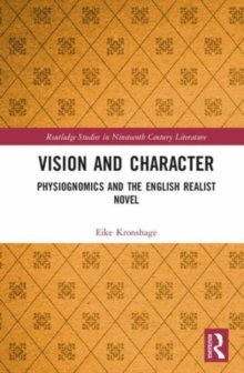 Vision and Character : Physiognomics and the English Realist Novel, Hardback Book