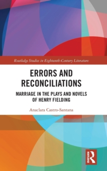 Errors and Reconciliations : Marriage in the Plays and Novels of Henry Fielding, Hardback Book