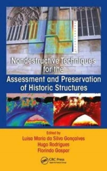 Nondestructive Techniques for the Assessment and Preservation of Historic Structures, Hardback Book
