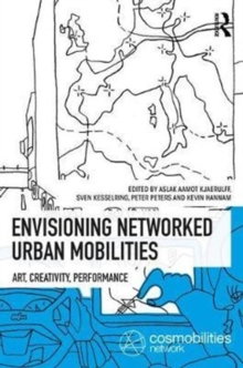 Envisioning Networked Urban Mobilities : Art, Performances, Impacts, Hardback Book