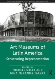 Art Museums of Latin America : Structuring Representation, Hardback Book