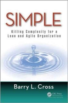 Simple : Killing Complexity for a Lean and Agile Organization, Hardback Book