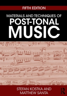 Materials and Techniques of Post-Tonal Music, Paperback / softback Book